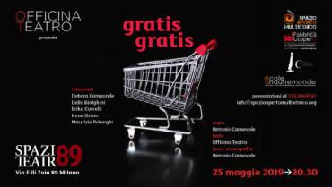 """""""gratis gratis"""": lo spettacolo di Officina Teatro allo Spazio Teatro 89"""